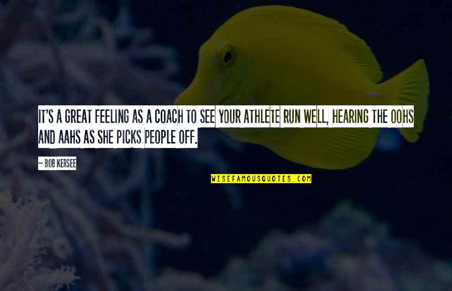 A Great Coach Quotes By Bob Kersee: It's a great feeling as a coach to