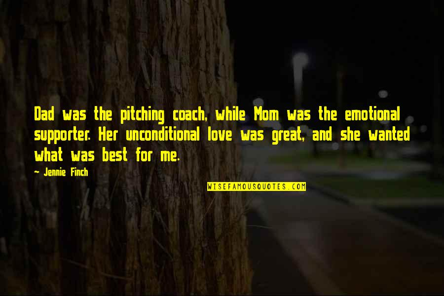 A Great Coach Quotes By Jennie Finch: Dad was the pitching coach, while Mom was