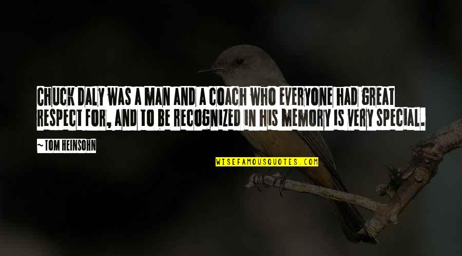 A Great Coach Quotes By Tom Heinsohn: Chuck Daly was a man and a coach