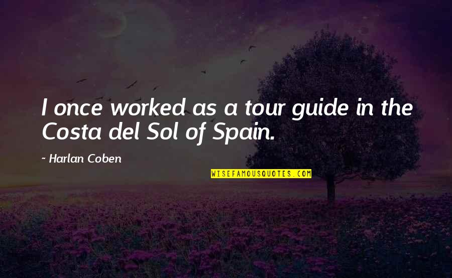 A Guide Quotes By Harlan Coben: I once worked as a tour guide in