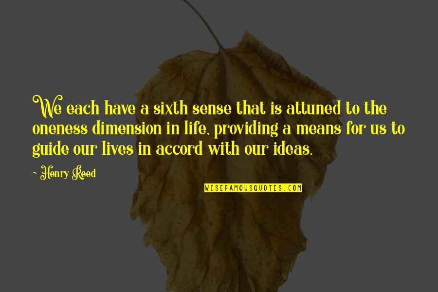 A Guide Quotes By Henry Reed: We each have a sixth sense that is