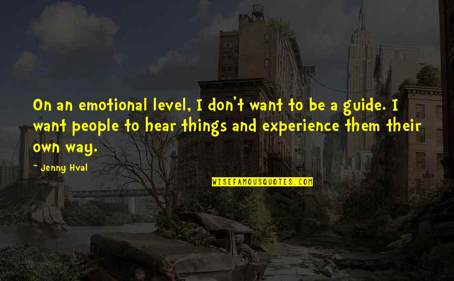 A Guide Quotes By Jenny Hval: On an emotional level, I don't want to