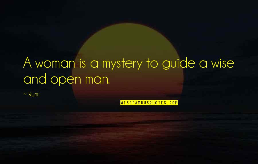 A Guide Quotes By Rumi: A woman is a mystery to guide a