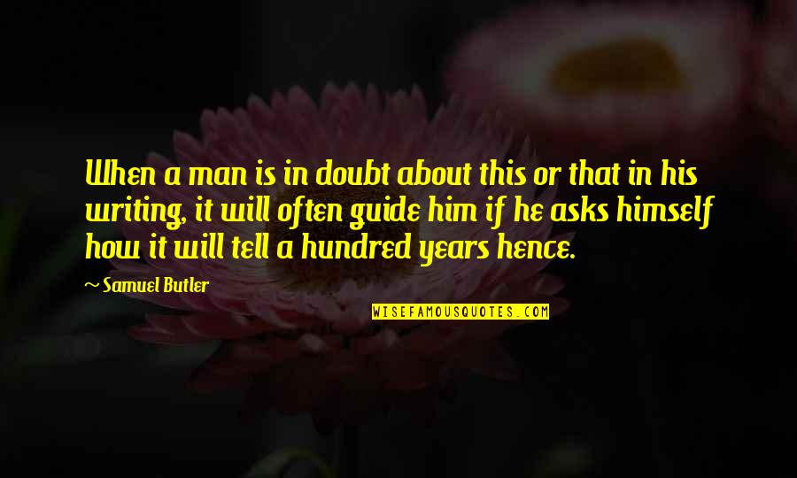 A Guide Quotes By Samuel Butler: When a man is in doubt about this