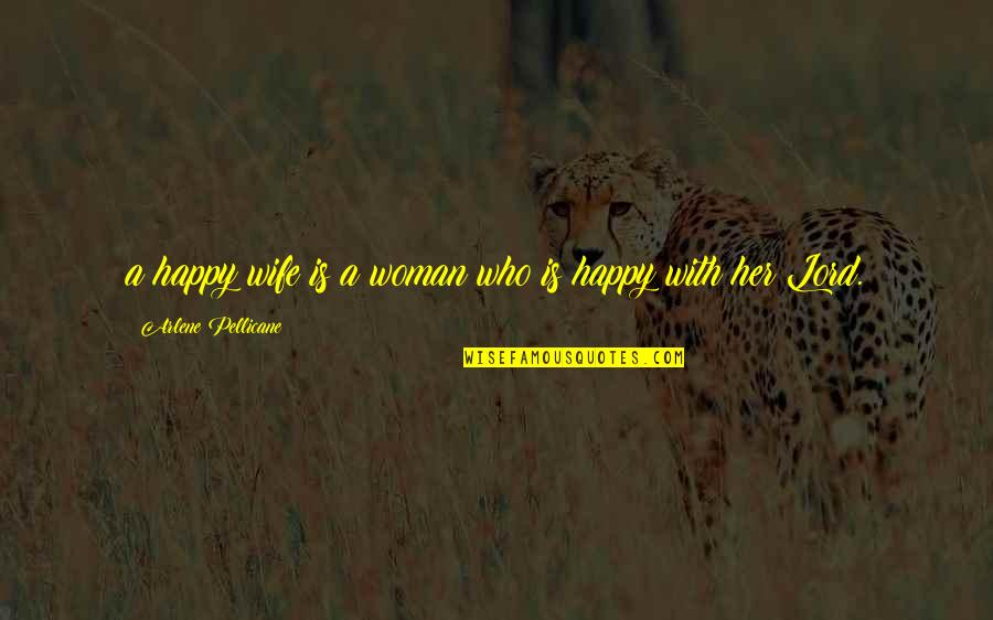 A Happy Wife Quotes By Arlene Pellicane: a happy wife is a woman who is