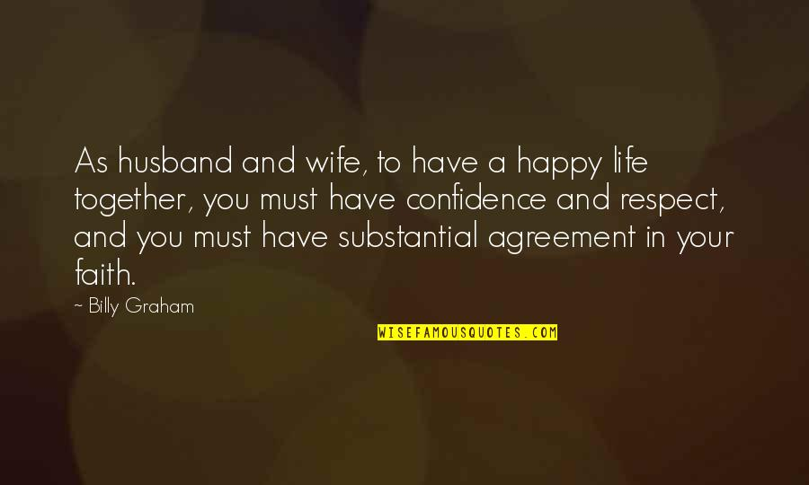 A Happy Wife Quotes By Billy Graham: As husband and wife, to have a happy