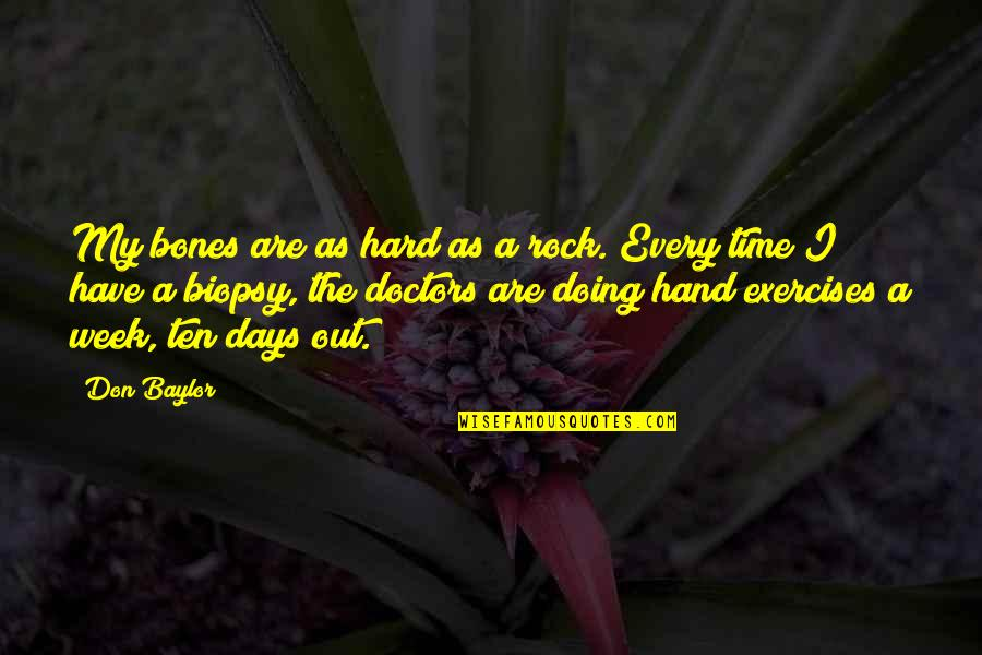 A Hard Week Quotes By Don Baylor: My bones are as hard as a rock.