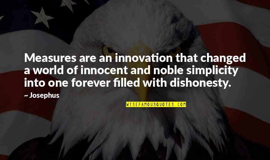 A Hard Week Quotes By Josephus: Measures are an innovation that changed a world