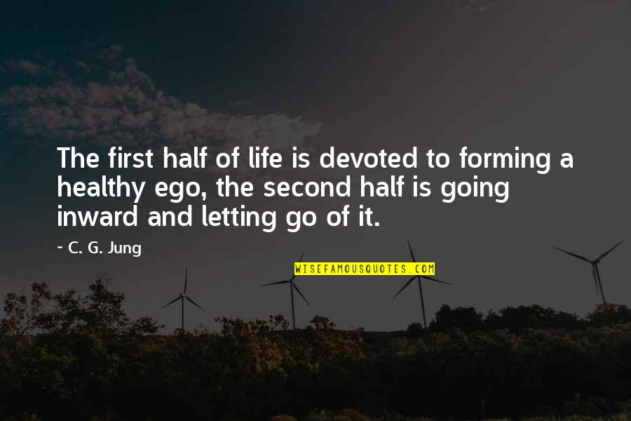 A Healthy Life Quotes By C. G. Jung: The first half of life is devoted to