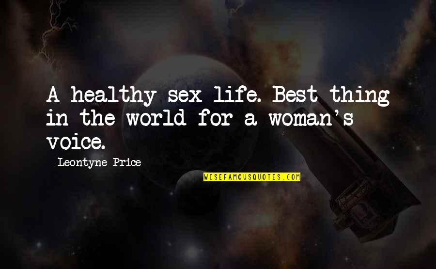 A Healthy Life Quotes By Leontyne Price: A healthy sex life. Best thing in the
