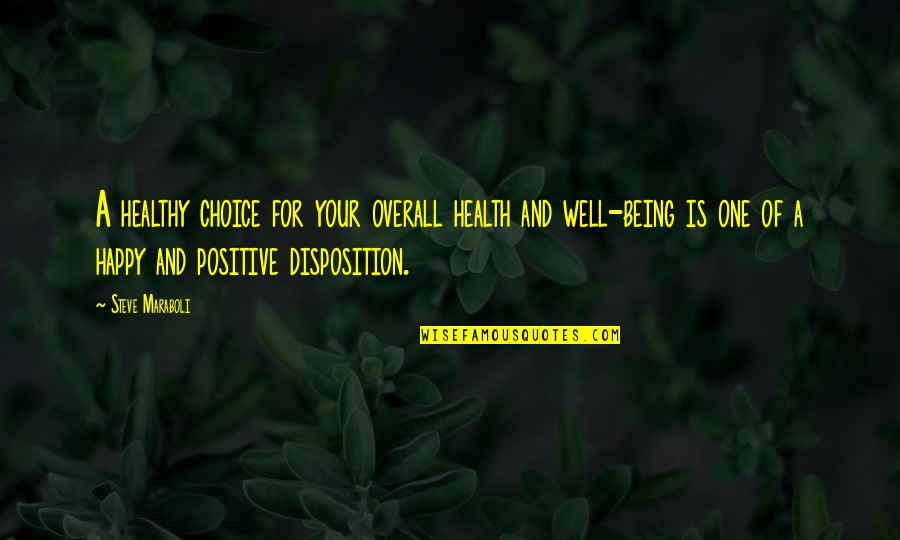 A Healthy Life Quotes By Steve Maraboli: A healthy choice for your overall health and