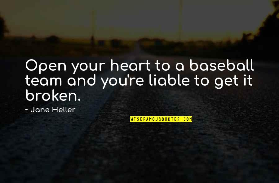 A Heart Broken Quotes By Jane Heller: Open your heart to a baseball team and