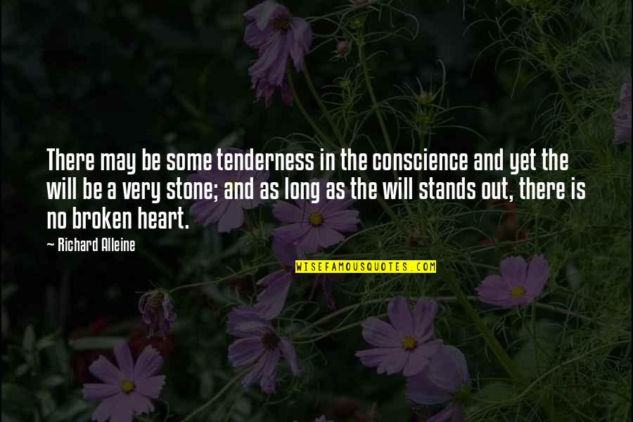 A Heart Broken Quotes By Richard Alleine: There may be some tenderness in the conscience