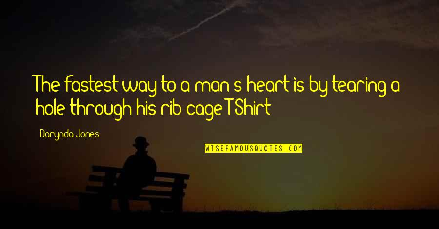 A Hole In My Heart Quotes By Darynda Jones: The fastest way to a man's heart is
