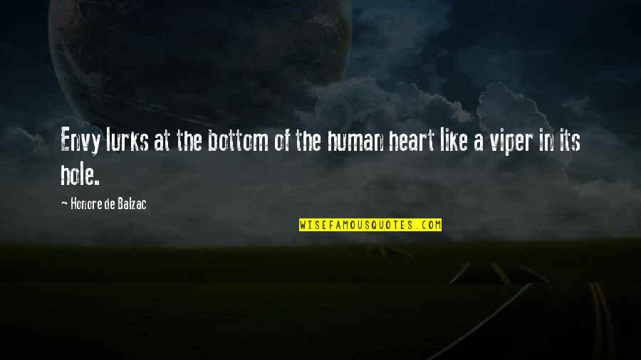 A Hole In My Heart Quotes By Honore De Balzac: Envy lurks at the bottom of the human
