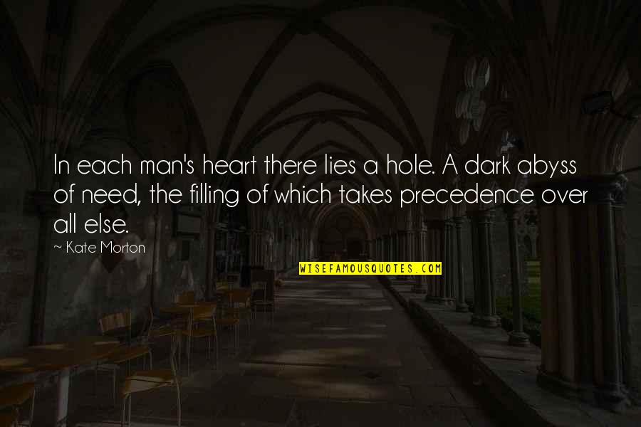A Hole In My Heart Quotes By Kate Morton: In each man's heart there lies a hole.
