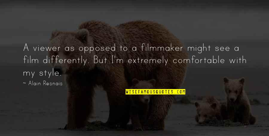 A I Film Quotes By Alain Resnais: A viewer as opposed to a filmmaker might