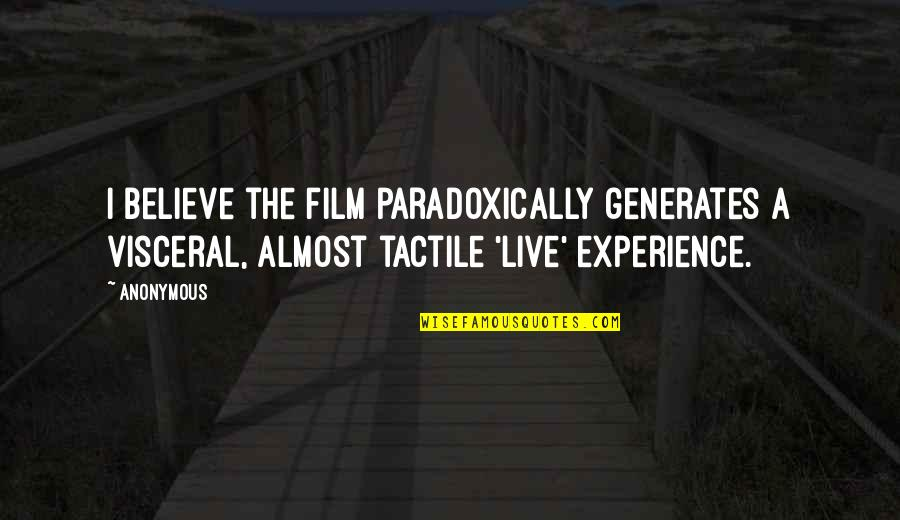 A I Film Quotes By Anonymous: I believe the film paradoxically generates a visceral,
