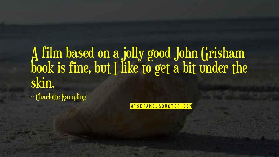 A I Film Quotes By Charlotte Rampling: A film based on a jolly good John