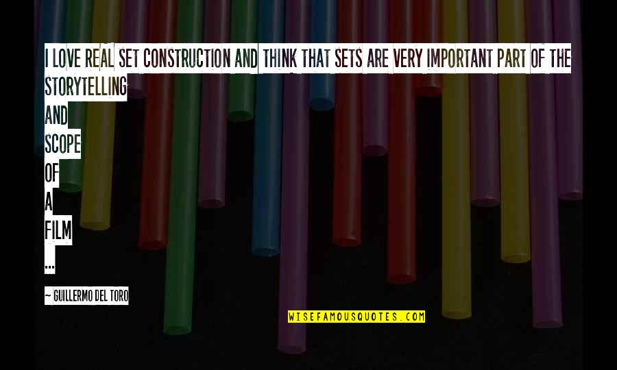 A I Film Quotes By Guillermo Del Toro: I love REAL set construction and think that
