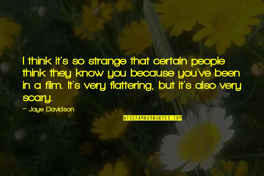 A I Film Quotes By Jaye Davidson: I think it's so strange that certain people