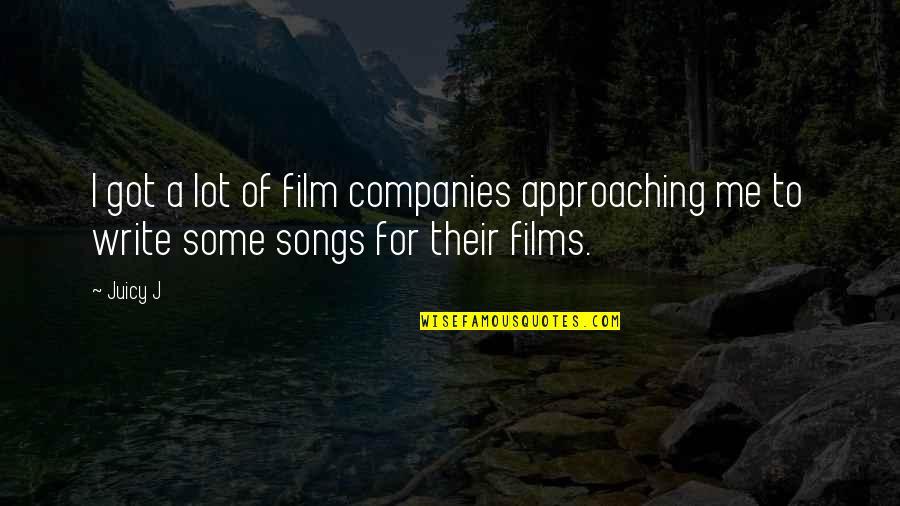 A I Film Quotes By Juicy J: I got a lot of film companies approaching