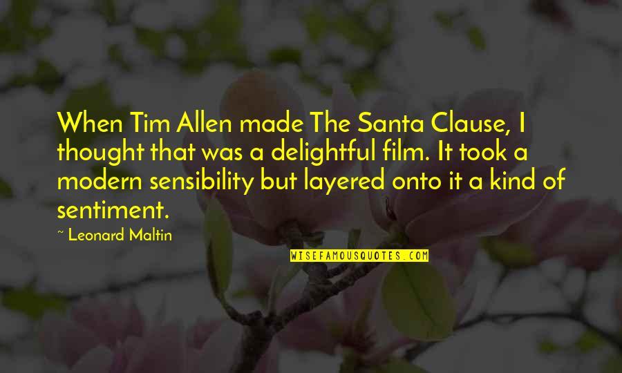 A I Film Quotes By Leonard Maltin: When Tim Allen made The Santa Clause, I