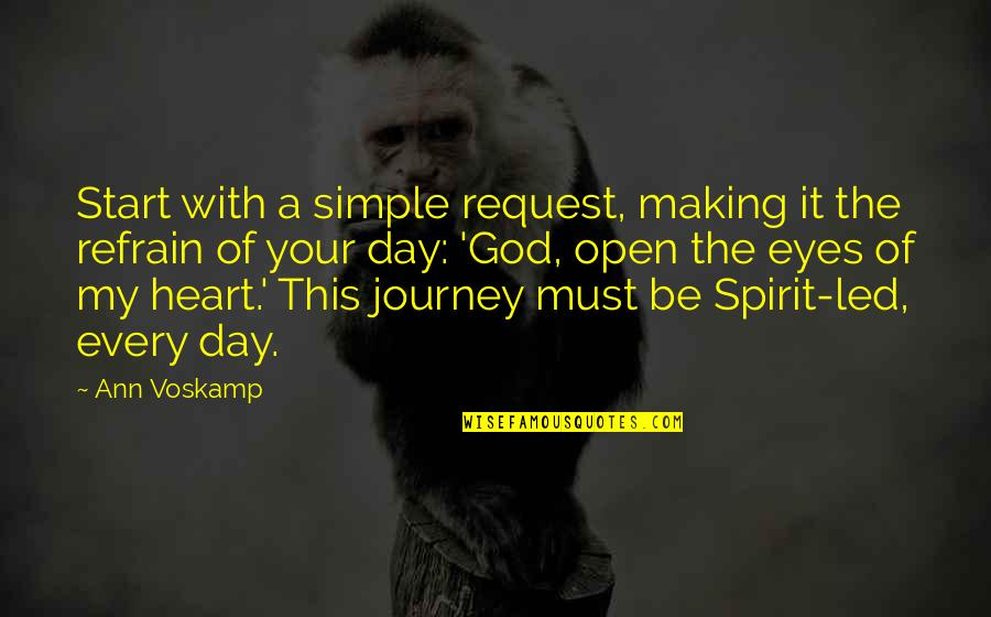 A Journey Of Life Quotes By Ann Voskamp: Start with a simple request, making it the