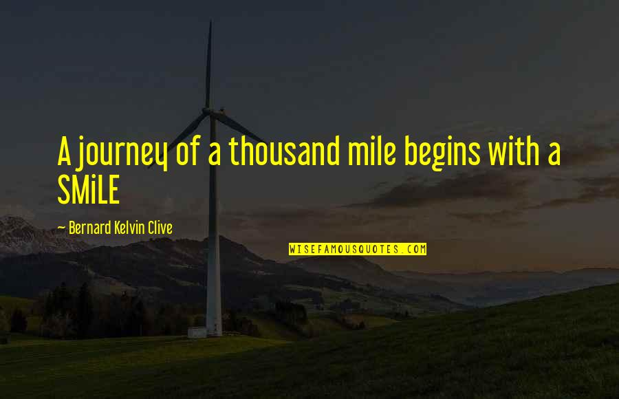 A Journey Of Life Quotes By Bernard Kelvin Clive: A journey of a thousand mile begins with
