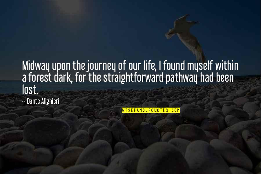 A Journey Of Life Quotes By Dante Alighieri: Midway upon the journey of our life, I