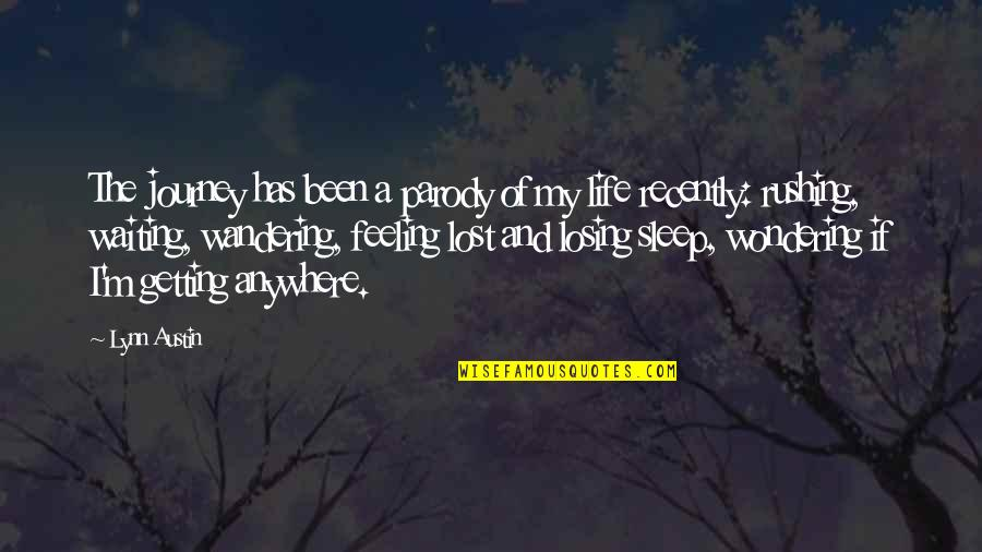 A Journey Of Life Quotes By Lynn Austin: The journey has been a parody of my