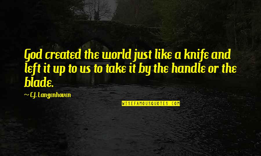 A Just God Quotes By C.J. Langenhoven: God created the world just like a knife