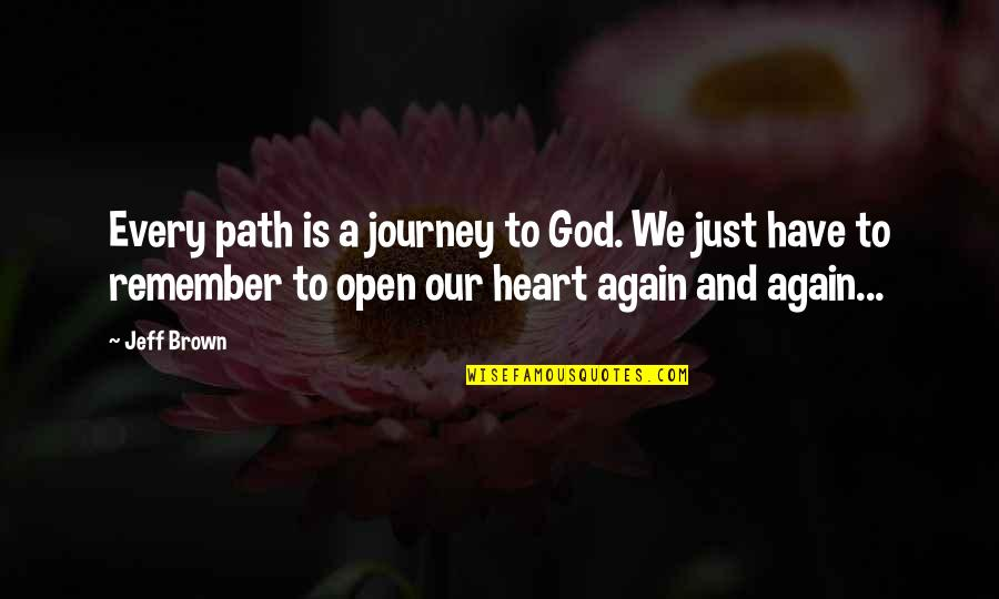 A Just God Quotes By Jeff Brown: Every path is a journey to God. We
