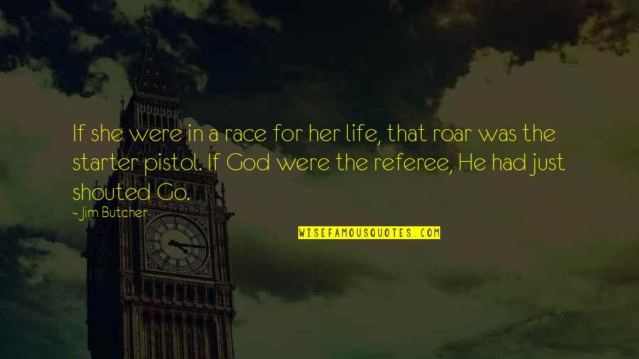 A Just God Quotes By Jim Butcher: If she were in a race for her