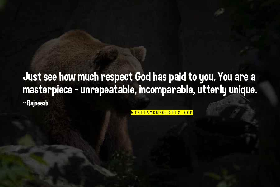 A Just God Quotes By Rajneesh: Just see how much respect God has paid