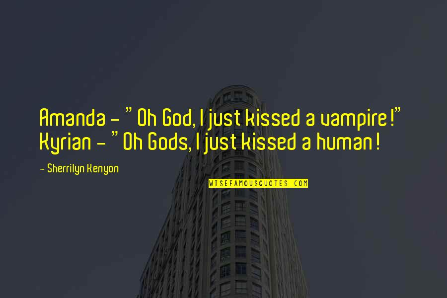 "A Just God Quotes By Sherrilyn Kenyon: Amanda - ""Oh God, I just kissed a"