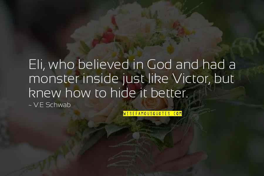 A Just God Quotes By V.E Schwab: Eli, who believed in God and had a