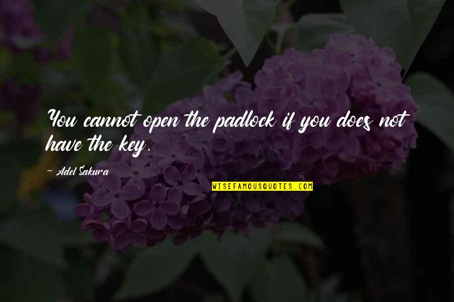 A Key To Heart Quotes By Adel Sakura: You cannot open the padlock if you does