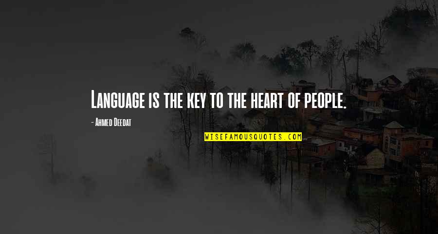 A Key To Heart Quotes By Ahmed Deedat: Language is the key to the heart of