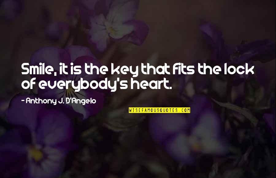 A Key To Heart Quotes By Anthony J. D'Angelo: Smile, it is the key that fits the