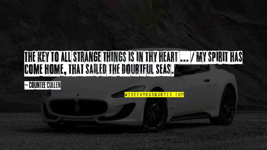 A Key To Heart Quotes By Countee Cullen: The key to all strange things is in