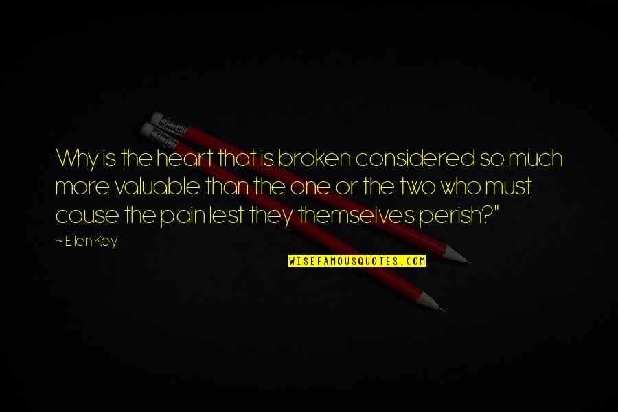 A Key To Heart Quotes By Ellen Key: Why is the heart that is broken considered