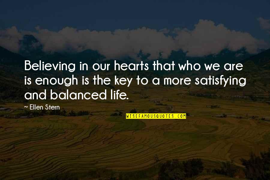 A Key To Heart Quotes By Ellen Stern: Believing in our hearts that who we are