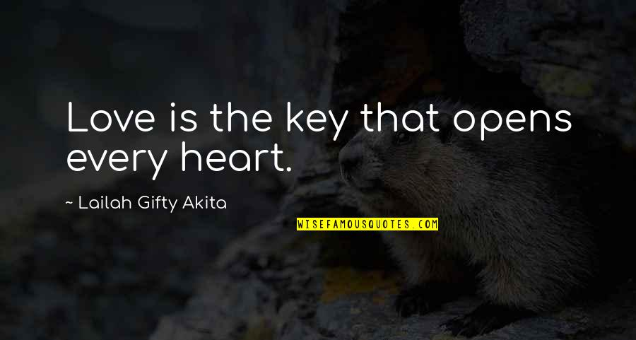 A Key To Heart Quotes By Lailah Gifty Akita: Love is the key that opens every heart.