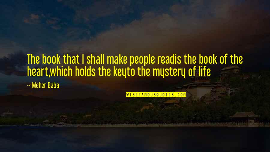 A Key To Heart Quotes By Meher Baba: The book that I shall make people readis