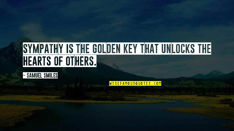 A Key To Heart Quotes By Samuel Smiles: Sympathy is the golden key that unlocks the