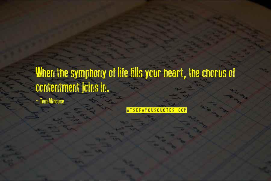 A Key To Heart Quotes By Tom Althouse: When the symphony of life fills your heart,