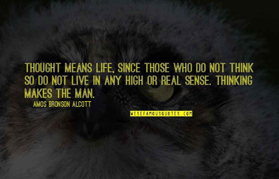 A Knight's Tale Love Letter Quotes By Amos Bronson Alcott: Thought means life, since those who do not
