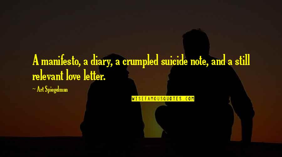 A Letter Quotes By Art Spiegelman: A manifesto, a diary, a crumpled suicide note,
