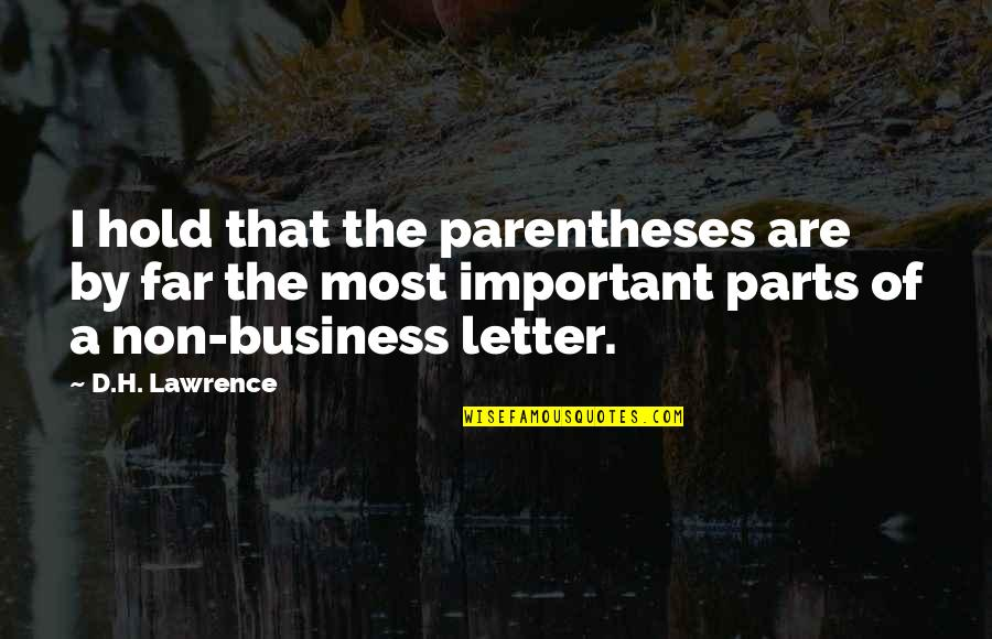 A Letter Quotes By D.H. Lawrence: I hold that the parentheses are by far